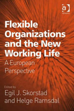 Flexible Organizations and the New Working Life : A  European Perspective