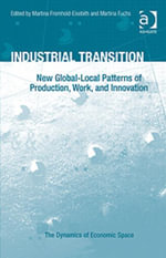 Industrial Transition : New Global-Local Patterns of Production, Work, and Innovation