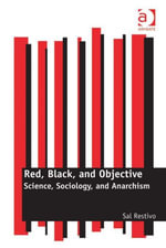 Red, Black, and Objective : Science, Sociology, and Anarchism -  Restivo