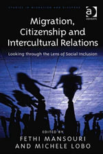 Migration, Citizenship and Intercultural Relations : Looking Through the Lens of Social Inclusion
