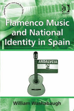 Flamenco Music and National Identity in Spain -  Washabaugh