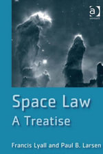 Space Law : A Treatise - Francis Lyall