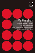 Multijuralism : Manifestations, Causes, and Consequences