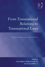 From Transnational Relations to Transnational Laws : Northern European Laws at the Crossroads
