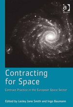 Contracting for Space : Contract Practice in the European Space Sector