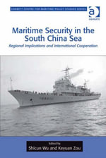 Maritime Security in the South China Sea : Regional Implications and International Cooperation
