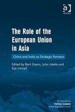 The Role of the European Union in Asia : China and India as Strategic Partners