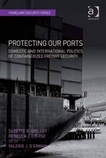 Protecting Our Ports : Domestic and International Politics of Containerized Freight Security - Suzette R. Grillot