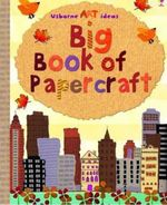 Big Book of Papercraft - Fiona Watt