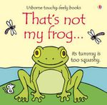 That's Not My Frog... - Fiona Watt