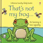 That's Not My Frog... : That's Not My... - Fiona Watt