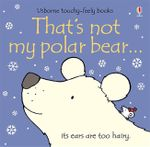That's Not My Polar Bear - Fiona Watt