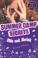 Hide and Shriek : Summer Camp Secrets - Melissa J. Morgan