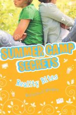 Reality Bites : Summer Camp Secrets - Melissa J. Morgan