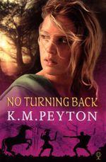 No Turning Back - K. M. Peyton