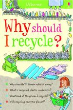 Why Should I Recycle? : Usborne Childrens Guides - Susan Meredith