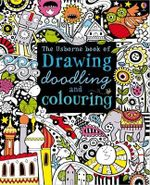 Drawing, Doodling and Colouring Book : Usborne Drawing, Doodling and Colouring - Fiona Watt