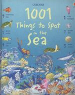 1001 Things to Spot in the Sea - Katie Daynes