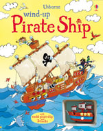 Wind-Up Pirate Ship : Wind-up Books - Louie Stowell