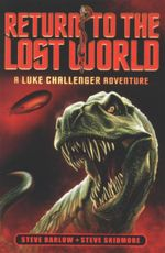 Return to the Lost World : A Luke Challenger Adventure - Steve Barlow
