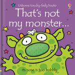 That's Not My Monster... : Usborne Touchy-Feely Books - Fiona Watt