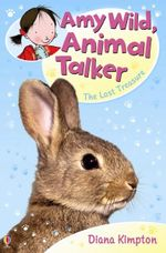 Amy Wild, Animal Talker : The Lost Treasure : Amy Wild Animal Talker - Diana Kimpton