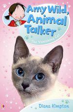 Amy Wild, Animal Talker : The Vanishing Cat : Amy Wild Animal Talker - Diana Kimpton