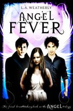 Angel Fever : Angel Trilogy - L. A. Weatherly