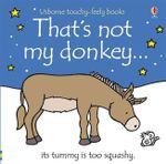 That's Not My Donkey... : That's Not My... - Fiona Watt