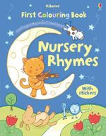 First Nursery Rhymes Colouring Book with Stickers : Usborne First Colouring Books Series - Felicity Brooks