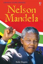 Nelson Mandela : Usborne Young Reading Ser. - Katie Daynes