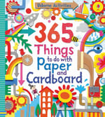 365 Things to Do with Paper and Cardboard : Things To Make And Do - Fiona Watt