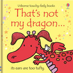 That's Not My Dragon - Fiona Watt