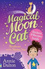 Moonbeans and the Shining Star : Magical Moon Cat - Annie Dalton
