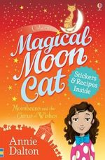 Moonbeans and the Circus of Wishes : Magical Moon Cat - Stickers and recipes inside - Annie Dalton