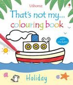 Holiday : That's Not My...Colouring Book Series - Fiona Watt