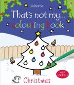 Christmas : That's Not My...Colouring Book Series - Fiona Watt