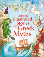 Illustrated Stories from the Greek Myths : Usborne Illustrated Stories - Russell Punter