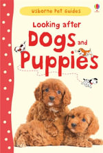 Looking After Dogs and Puppies - Katherine Starke