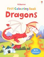 Dragons : Usborne First Colouring Books Series - Jessica Greenwell