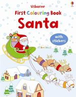 Santa : Usborne First Colouring Books Series - Jessica Greenwell
