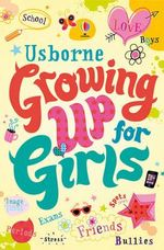 Growing Up for Girls - Felicity Brooks