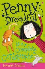 Penny Dreadful is a Complete Catastrophe : Penny Dreadful - Joanna Nadin