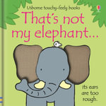 That's Not My Elephant : That's Not My... - Fiona Watt