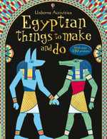 Egyptian Things to Make and Do : Activity Books Ser. - Emily Bone