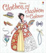 Clothes and Fashion to Colour : Imagination, Ingenuity and Invention! - Ruth Brocklehurst