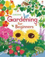 Gardening for Beginners - Abigail Wheatley