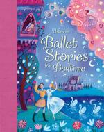 Ballet Stories for Bedtime : Read-aloud Treasuries - Susanna Davidson