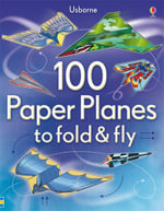 100 Paper Planes to Fold and Fly - Andy Tudor