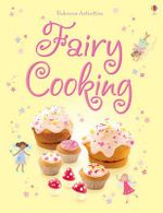 Fairy Cooking : Things To Make And Do - Rebecca Gilpin